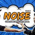 Noise #1 – Cara Kami Kenalkan Medan #Ngekick